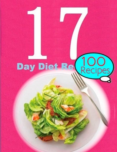 The 17 Day Diet : 100 Recipes