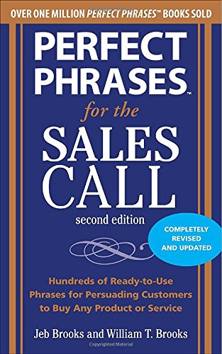 Perfect Phrases for the Sales Call, Second Edition (Perfect Phrases Series)