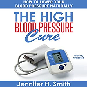 The High Blood Pressure Cure Audiobook