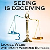 Seeing Is Deceiving: A Gail Brevard Mystery, Book 1 | [Lionel Webb, Mary Wickizer Burgess]