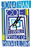 Jonathan Coe Terrible Privacy Of Maxwell Sim, The (Large Print Book)