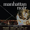 Manhattan Noir Audiobook by Lawrence Block (editor) Narrated by Jennifer Van Dyck, Vikas Adam, Scott Aiello, Christian Rummel, Elizabeth Evans, Stephen Bel Davies