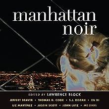 Manhattan Noir (       UNABRIDGED) by Lawrence Block (editor) Narrated by Jennifer Van Dyck, Vikas Adam, Scott Aiello, Christian Rummel, Elizabeth Evans, Stephen Bel Davies