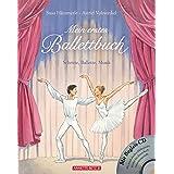 """Mein erstes Ballettbuch: Schritte, Ballette, Musikvon """"Susa H�mmerle"""""""