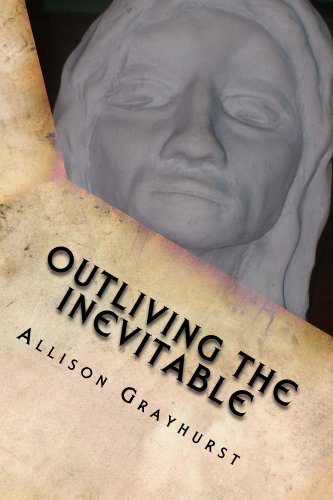 Outliving the Inevitable - The Poetry of Allison Grayhurst