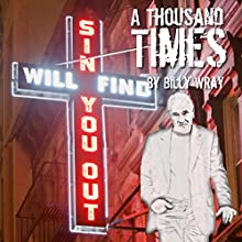 A Thousand Times (       UNABRIDGED) by Billy Wray Narrated by Lane Wray