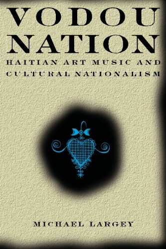 Vodou Nation: Haitian Art Music and Cultural Nationalism (Chicago Studies in Ethnomusicology)