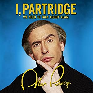 I, Partridge: We Need to Talk About Alan Audiobook