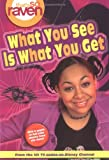 That's So Raven: What You See is What You Get (0786847107) by Unknown