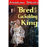 Bred by The Cuckolding King (dominated erotic submission cuckold breeding)by Angelina Spears