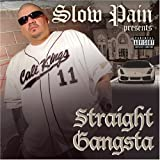 Slow Pain Straight Gangsta