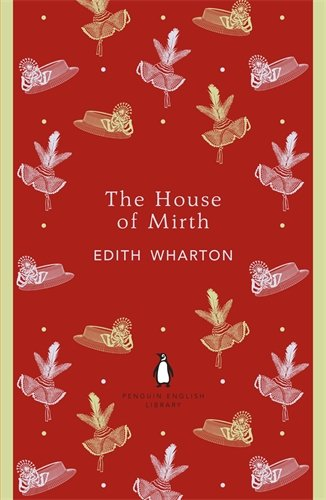 Penguin English Library the House of Mirth (The Penguin English Library)
