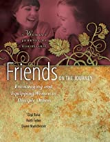 Friends on the Journey, Encouraging and Equipping Women to Disciple Others
