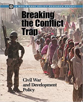Breaking the Conflict Trap: Civil War and Development Policy (Policy Research Reports) written by Paul Collier