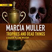 Trophies and Dead Things: A Sharon McCone Mystery | Marcia Muller