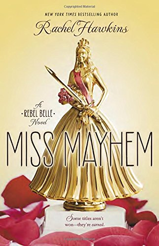 Miss Mayhem: a Rebel Belle Novel