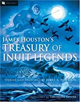 James Houston's Treasury of Inuit Legends (Odyssey Classics (Odyssey Classics))