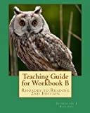 img - for Teaching Guide for Workbook B: Rhoades to Reading 2nd Edition book / textbook / text book