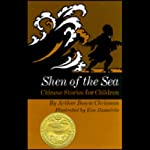 Shen of the Sea: Chinese Stories for Children | Arthur Bowie Chrisman