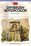 Watercolor: Drybrush Technique (Artist's Library Series) (0929261127) by Franks, Gene