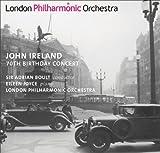 アイアランド:ロンドン序曲/ピアノ協奏曲 変ホ長調/前奏曲「忘れられた儀礼」/これらはそうあるべき