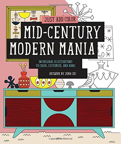 Just Add Color: Mid-Century Modern Mania (Just Add Colour)