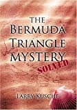 img - for By Larry Kusche The Bermuda Triangle Mystery Solved [Hardcover] book / textbook / text book