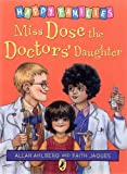 Miss Dose the Doctor's Daughter [Happy Families Series]