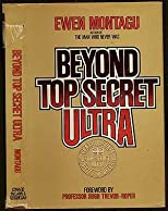 Beyond Top Secret Ultra