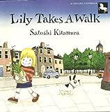 Lily Takes a Walk: 2 (Unicorn Paperbacks) (0525446990) by Kitamura, Satoshi