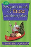 The Penguin Book of More Canadian Jokes (0143014900) by Colombo, John Robert