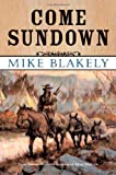 Come Sundown (0312867050) by Blakely, Mike