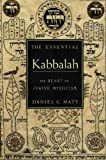 The Essential Kabbalah: The Heart of Jewish Mysticism (0062511637) by Matt, Daniel C.