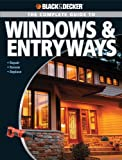 Black & Decker The Complete Guide to Windows & Entryways: Repair - Renew - Replace (Black & Decker Complete Guide) (1589233751) by Marshall, Chris