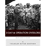 Decisive Moments in History: D-Day & Operation Overlord