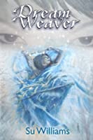 Dream Weaver (Dream Weaver Novels) (Volume 1)