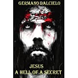 Jesus A hell of a secretby Germano Dalcielo