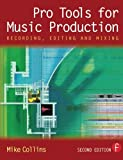 Pro Tools for Music Production: Recording, Editing and Mixing