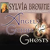 Angels, Guides, and Ghosts | [Sylvia Browne]