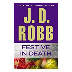 Festive in Death by JD Robb
