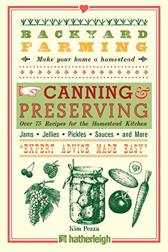 Book cover Backyard Farming: Canning & Preserving: Over 75 Recipes for the Homestead Kitchen