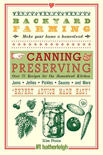 Okładka książki Backyard Farming: Canning & Preserving: Over 75 Recipes for the Homestead Kitchen