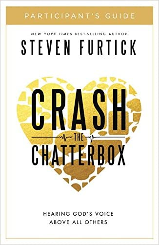 Crash the Chatterbox: Hearing God's Voice Above All Others.
