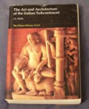 img - for The Art and Architecture of the Indian Subcontinent (The Pelican History of Art) by Harle J. C. (1986-01-01) Paperback book / textbook / text book