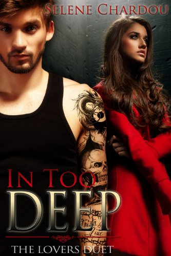 In Too Deep (The Lovers Duet) by Selene Chardou