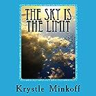 The Sky Is the Limit Hörbuch von Krystle Minkoff Gesprochen von: Krystle Minkoff, Sean Hall, John Tambascio, Toni Fruton, Cassie Stroud