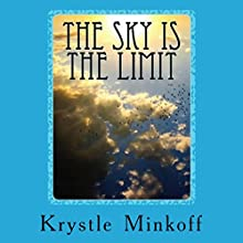 The Sky Is the Limit Audiobook by Krystle Minkoff Narrated by Sean Hall, John Tambascio, Krystle Minkoff, Toni Fruton, Cassie Stroud