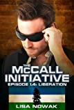 The McCall Initiative Episode 1.4: Liberation