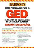 Examen de Equivalencia de la Escuela Superior, En Espanol: How to Prepare for the GED, Spanish Edition (Barron's GED) (0764130285) by Rockowitz Ph.D., Murray