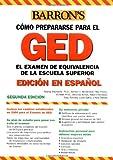 Examen de Equivalencia de la Escuela Superior, En Espanol: How to Prepare for the GED, Spanish Edition (Barron's GED) (0764130285) by Rockowitz Ph.D., Murray